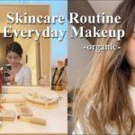 【スキンケア&毎日メイク】オーガニックコスメでナチュラルメイク🍃(skin care,everyday makeup,organic)